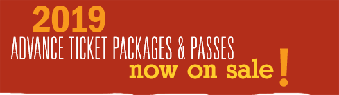 2019 Advance Ticket Packages & Passes: Now On Sale!